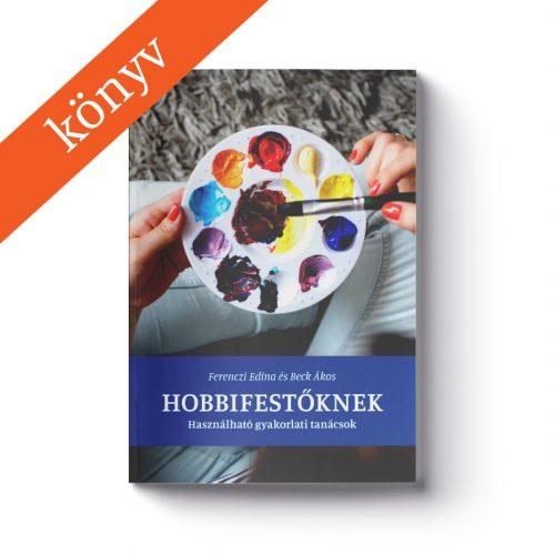 Hobbifestőknek - könyv - akrilfestés technikák